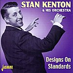 Stan Kenton & His Orchestra Designs On Standards