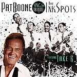 Take 6 Pat Boone Sings A Tribute To The Ink Spots Featuring Take 6