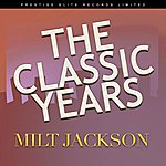 Milt Jackson The Classic Years