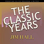 Jim Hall The Classic Years