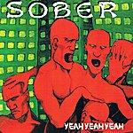 Sober Yeah Yeah Yeah