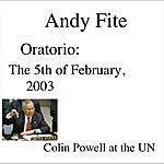 Andy Fite Oratorio: The 5th Of February, 2003 - Colin Powell At The Un