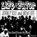 John P. Kee Life & Favor (You Don't Know My Story)