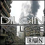 Dilgin No Love - Single