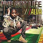 Alva I've Got Life