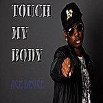 Ace Deuce Touch My Body - Single