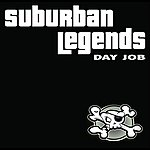 Suburban Legends Day Job