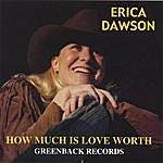 Erica Dawson How Much Is Love Worth