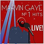 Marvin Gaye Marvin Gaye's Number 1 Hits Live