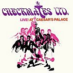 Checkmates Ltd Live! At Caesar's Palace