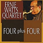 Ernie Watts Four Plus Four