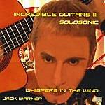 Jack Warner Incredible Guitars III-Whispers In The Wind-Solosonic
