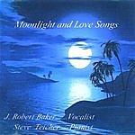 J. Robert Baker Moonlight And Love Songs