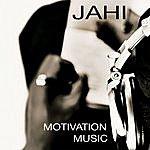 Jahi Motivation Music