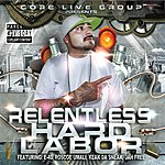 Relentless Hard Labor (Core Live Group Presents)