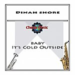 Dinah Shore Baby Its Cold Outside