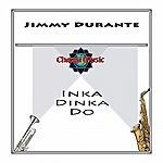 Jimmy Durante Inka Dinka Do