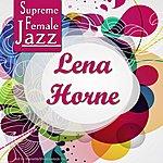 Lena Horne Supreme Female Jazz: Lena Horne