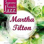 Martha Tilton Supreme Female Jazz: Martha Tilton
