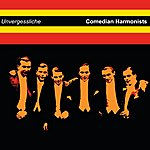 The Comedian Harmonists Unvergessliche