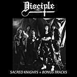 Disciple Sacred Knights + Bonus Tracks