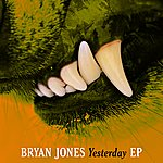 Bryan Jones Yesterday Ep