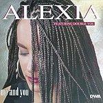 Alexia Me And You