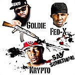 Krypto Say Something (Feat. Goldie & Fed-X) - Single