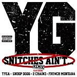 YG Snitches Ain't... (Remix (Explicit Version))