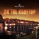 Mr. Mitchell On The Rooftop