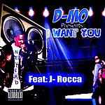 D-Mo I Want You (Feat. J.Rocca) - Single