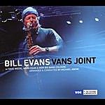 Bill Evans Bill Evans Vans Joint (Feat. Dave Weckl, Mark Egan, Michael Abene & Wdr Big Band Cologne)