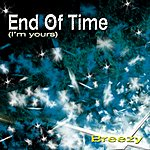 Breezy End Of Time (IM Yours)