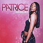Patrice Undeniable