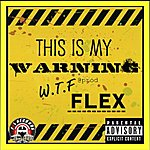 Flex This Is My Warning