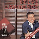 Steve Lawrence Swing Softly With Me (Featuring Bonus Tracks)