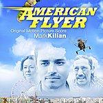 Mark Kilian American Flyer (Original Motion Picture Soundtrack)