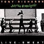 Tony Richards Live Sweat