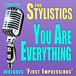 The Stylistics You Are Everything