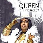 Philip Kirkorov Queen