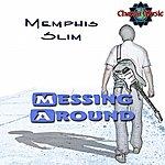 Memphis Slim Messing Around