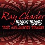 Ray Charles 1952-1959: The Atlantic Years