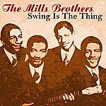 The Mills Brothers Swing Is The Thing