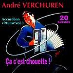 """André Verchuren Accordéon Virtuose Vol. 3 - """"Ca C'est Chouette !"""""""