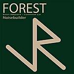 Noisebuilder Forest E.P.