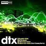 D.T.X. Follow Your Voice Ep
