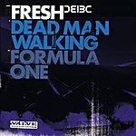 Fresh Dead Man Walking / Formula One