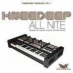 Knee Deep All Nite (Knee Deep Remixed, Vol.1)