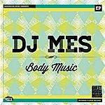 DJ Mes Body Music