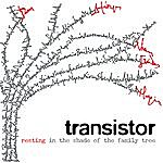 Transistor Resting In The Shade Of The Family Tree